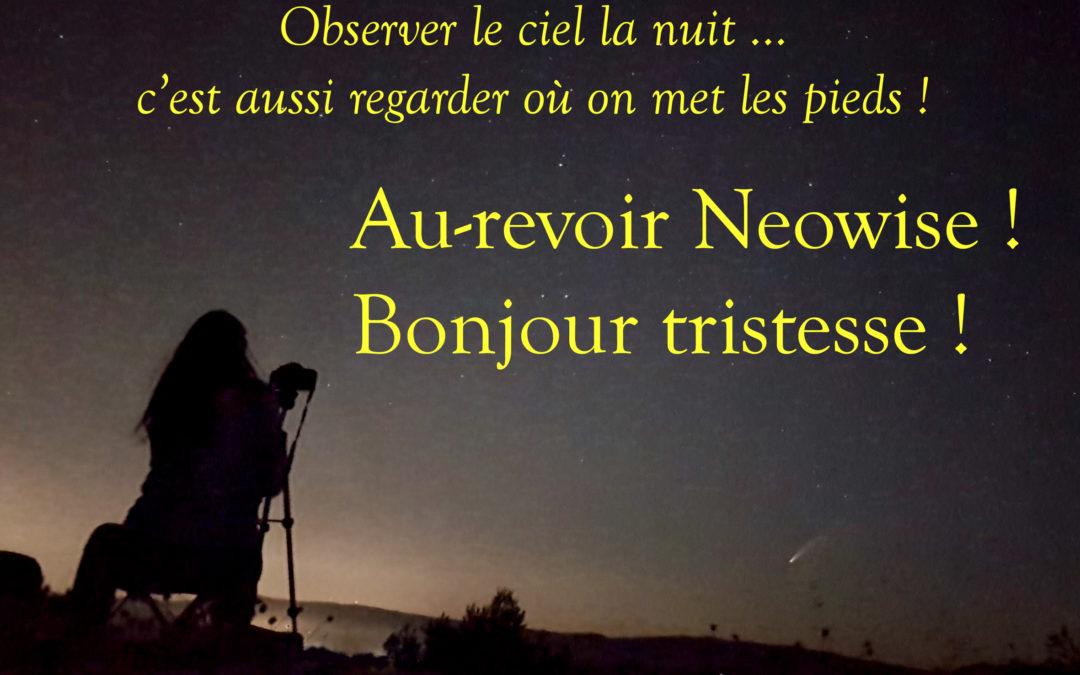 Au revoir Neowise, bonjour tristesse !